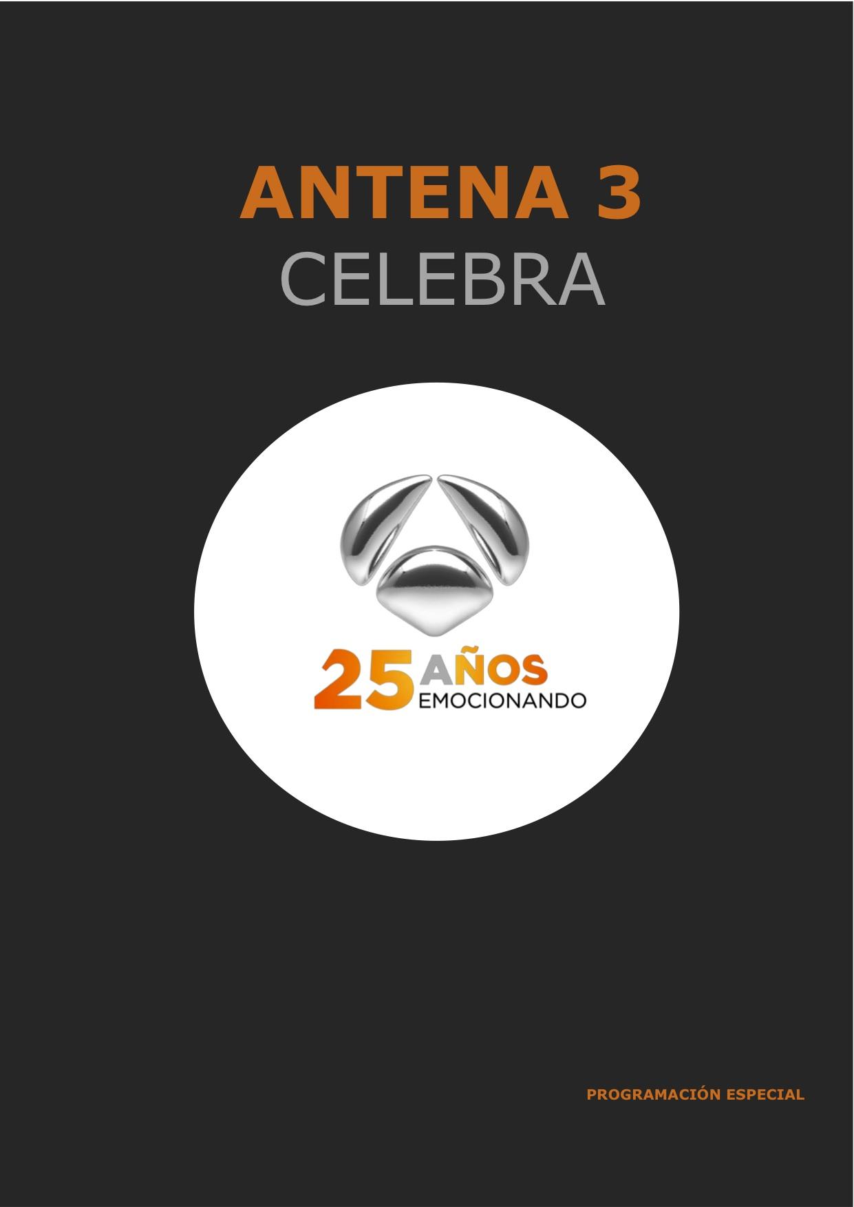 ANTENA 3 CELEBRA 25 AÑOS DE HISTORIA Y TELEVISIÓN