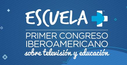 Muy pronto se realizará el  primer Congreso Iberoamericano sobre TV y educación