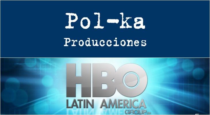 HBO Latin America vuelve a producir una serie original con Pol-ka