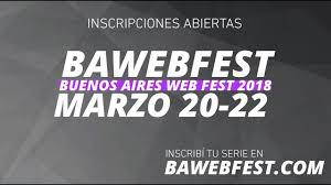 Se abrieron las inscripciones para el BAWEBFEST 2018